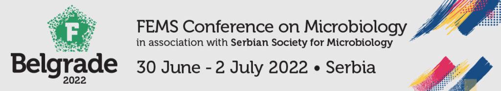 FEMS Conference on Microbiology 2022 - 30 June - 2 July 2022 - Belgrade, Serbia
